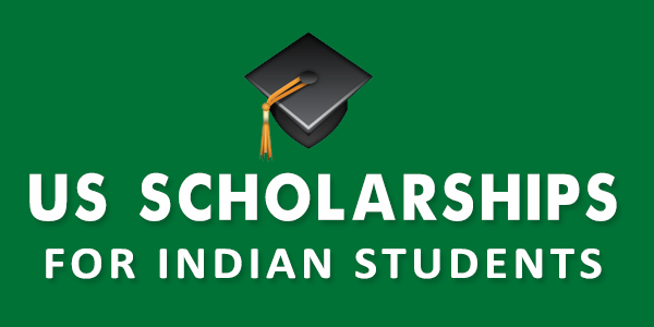 US Scholarships for Indian students to study abroad