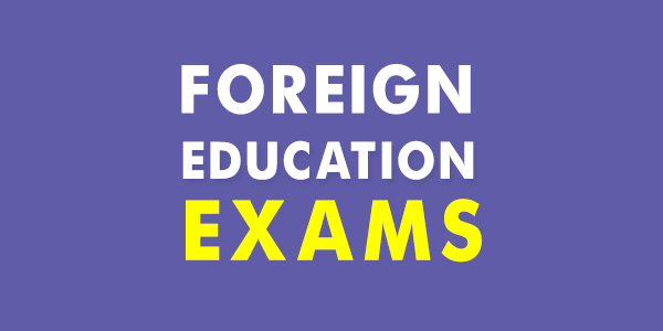 exams for foreign education