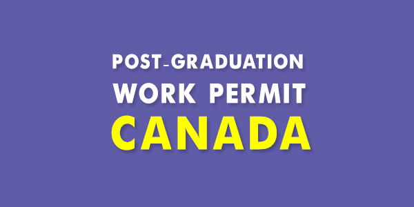 Post-Graduation Work Permit in Canada