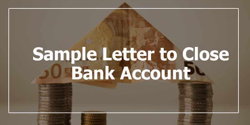 Sample Letter To Close Bank Account Salary Or Savings Bank Account