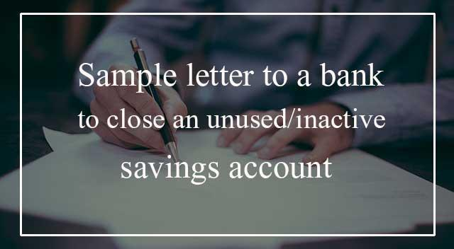 Sample letter for closing an inactive bank account spiritdancerdesigns Gallery