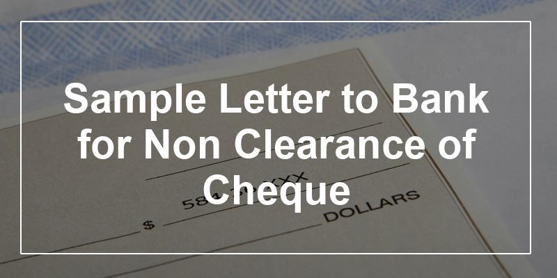sample letter to bank for non clearance of cheque