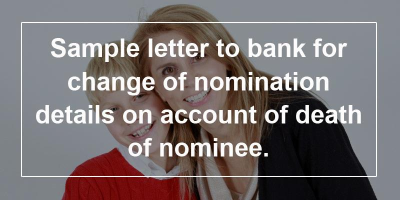 Sample letter to bank for change of nomination details on account of sample letter to bank for change of nomination details on account of death of nominee spiritdancerdesigns Choice Image