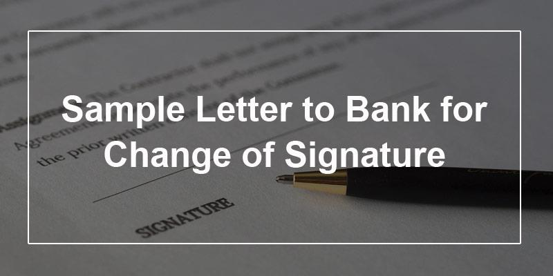 Sample letter to bank for change of signature spiritdancerdesigns Image collections