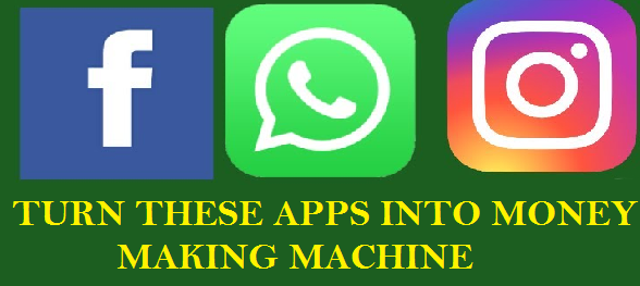 Make money from facebook, whatsapp and instagram
