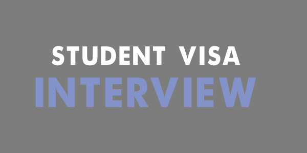 How to Prepare for Student Visa Interview