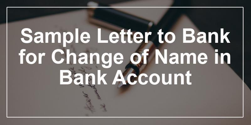 Letter To Bank For Change Of Name In Bank Account Name Change
