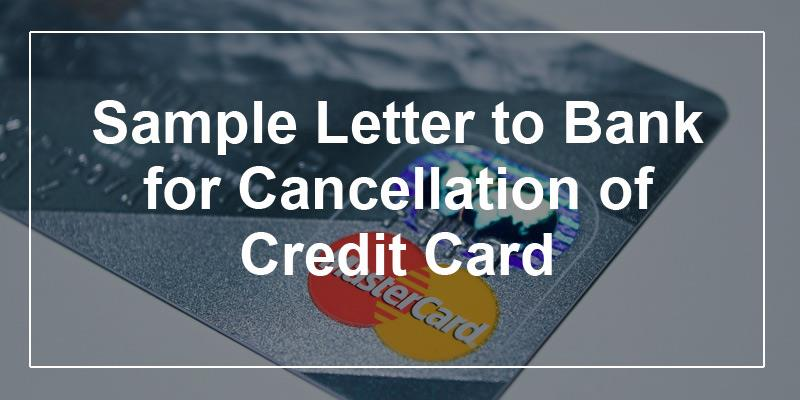 sample letter to bank for cancellation of credit card