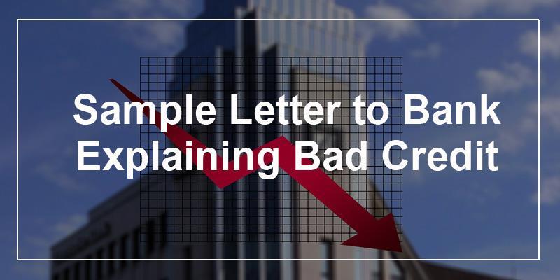 Sample Letter To Bank For Loan Explaining Bad Credit