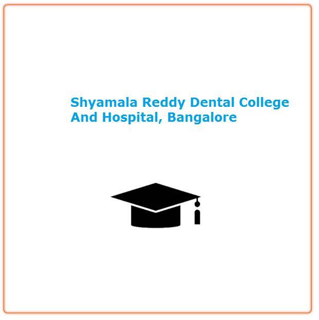 Shyamala Reddy Dental College And Hospital