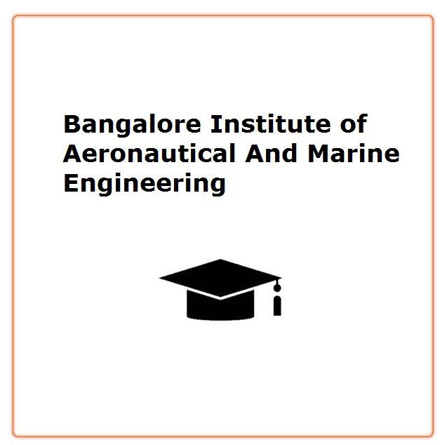 Bangalore Institute of Aeronautical And Marine Engineering