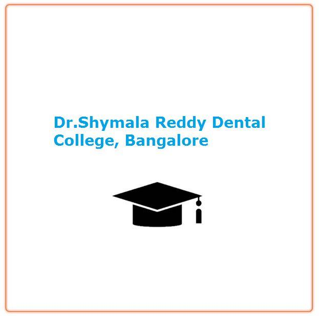 Dr.Shymala Reddy Dental College