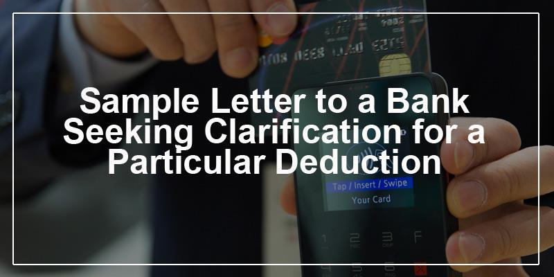 A sample letter to a bank seeking clarification for a particular