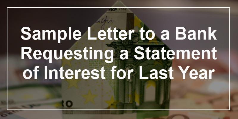 Sample Letter To A Bank Requesting A Statement Of Interest